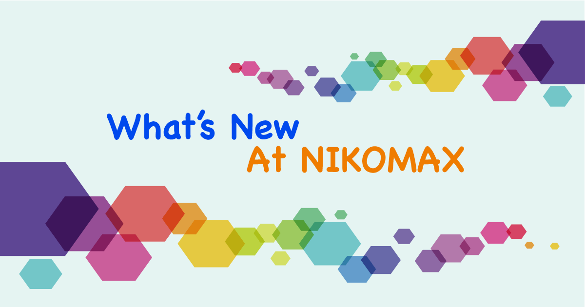 What's New at NIKOMAX