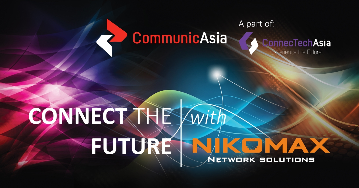 NIKOMAX at CommunicAsia